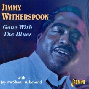 Gone With The Blues (With Jay McShann & Beyond)