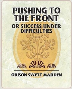 Pushing to the Front or Success Under Difficulties