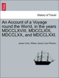 An Account of a Voyage round the World, in the years MDCCLXVIII,