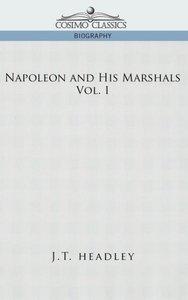 Napoleon and His Marshals, Volume 1