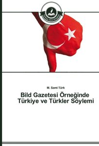 Bild Gazetesi Örneginde Türkiye ve Türkler Söylemi