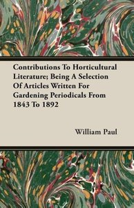 Contributions To Horticultural Literature; Being A Selection Of