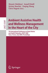 Ambient Assistive Health and Wellness Management in the Heart of