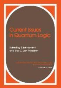 Current Issues in Quantum Logic