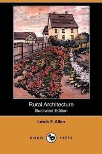 Rural Architecture (Illustrated Edition) (Dodo Press)