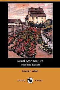 Rural Architecture (Illustrated Edition) (Dodo Press)