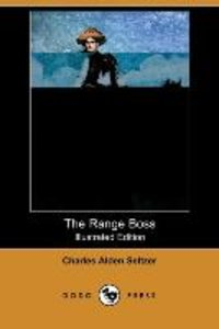 The Range Boss (Illustrated Edition) (Dodo Press)