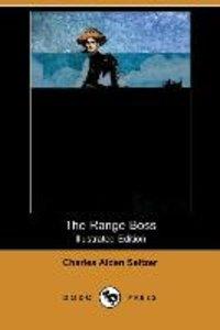 The Range Boss (Illustrated Edition) (Dodo Press)