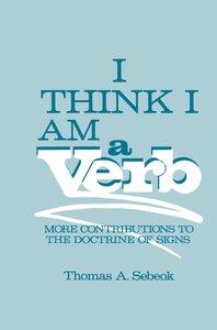 I Think I Am a Verb