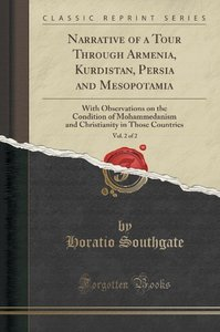 Narrative of a Tour Through Armenia, Kurdistan, Persia and Mesop