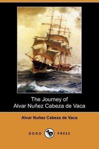 The Journey of Alvar Nunez Cabeza de Vaca (Dodo Press)