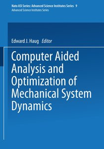 Computer Aided Analysis and Optimization of Mechanical System Dy