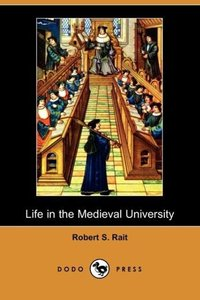 Life in the Medieval University (Dodo Press)