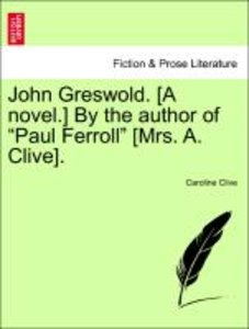 "John Greswold. [A novel.] By the author of ""Paul Ferroll"" [Mrs."