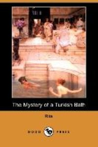 The Mystery of a Turkish Bath (Dodo Press)