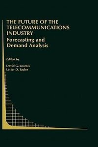 The Future of the Telecommunications Industry: Forecasting and D