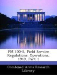 FM 100-5, Field Service Regulations: Operations, 1949, Part 1