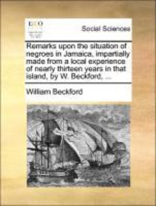 Remarks upon the situation of negroes in Jamaica, impartially ma