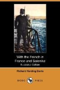 With the French in France and Salonika (Illustrated Edition) (Do
