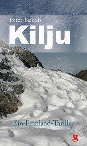 Kilju - Ein Finnlandthriller