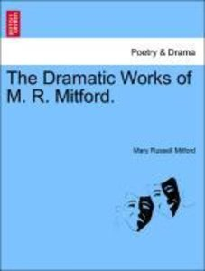The Dramatic Works of M. R. Mitford. VOL. II