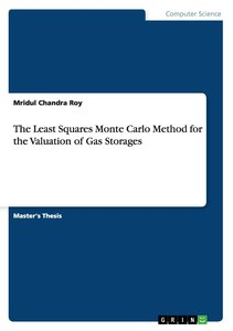 The Least Squares Monte Carlo Method for the Valuation of Gas St