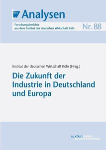 Die Zukunft der Industrie in Deutschland und Europa