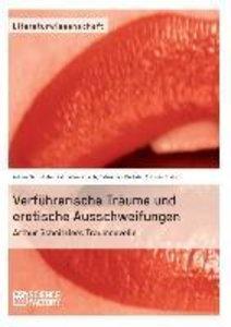 Verführerische Träume und erotische Ausschweifungen. Arthur Schn