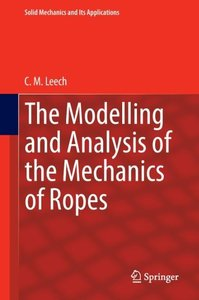 The Modelling and Analysis of the Mechanics of Ropes