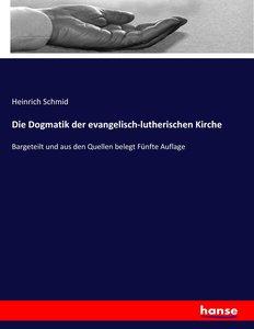 Die Dogmatik der evangelisch-lutherischen Kirche