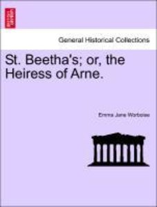 St. Beetha's; or, the Heiress of Arne.