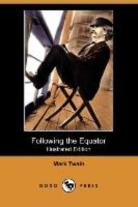 Following the Equator (Illustrated Edition) (Dodo Press)