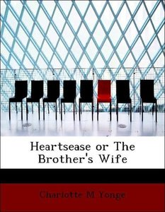 Heartsease or The Brother's Wife