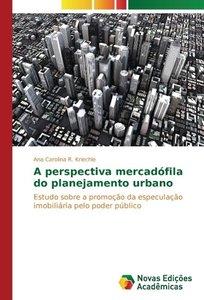 A perspectiva mercadófila do planejamento urbano