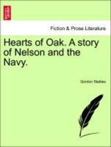 Hearts of Oak. A story of Nelson and the Navy.