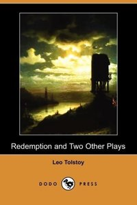 Redemption and Two Other Plays (Dodo Press)