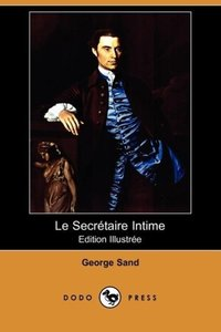 Le Secretaire Intime (Edition Illustree) (Dodo Press)