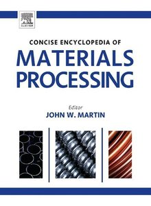 The Concise Encyclopedia of Materials Processing