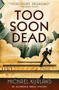 Too Soon Dead (An Alexander Brass Mystery)