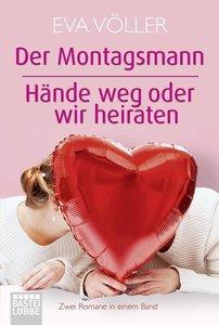 Der Montagsmann / Hände weg oder wir heiraten