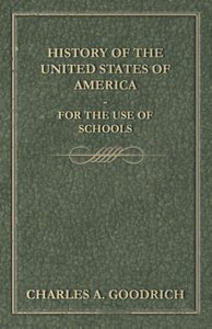 History of the United States of America - For the Use of Schools