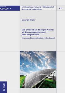 Das Erneuerbare-Energien-Gesetz als Steuerungsinstrument der Ene