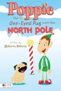 Poppie the One-Eyed Pug Visits the North Pole