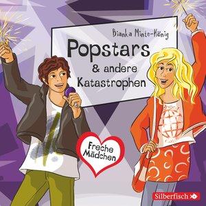 Freche Mädchen: Popstars & andere Katastrophen