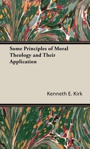 Some Principles of Moral Theology and Their Application