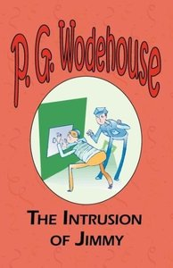 The Intrusion of Jimmy - From the Manor Wodehouse Collection, a