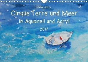 Cinque Terre und Meer in Aquarell und Acryl (Wandkalender 2017 D