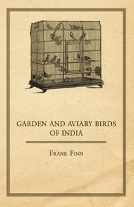 Garden and Aviary Birds of India