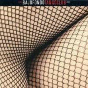 Bajofondo Tango Club (Vol.1)