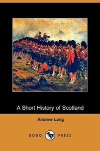 A Short History of Scotland (Dodo Press)